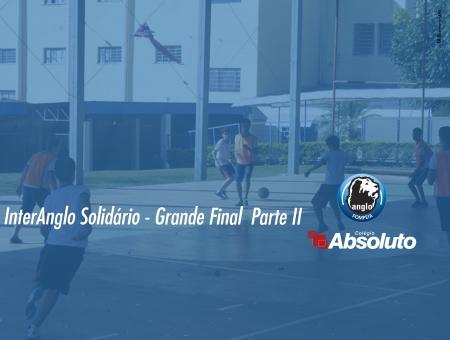 InterAnglo Solid�rio - Grande Final Parte II