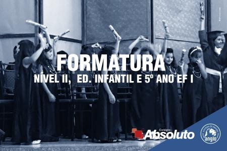 Formatura - Nível II, Ed. Infantil e 5º ano EF I