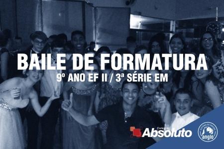 Baile de Formatura - 9º ano EF II / 3ª série EM